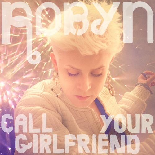 Robyn-Call-Your-Girlfriend