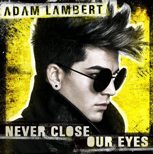 Never-Close-Your-Eyes-Adam-Lambert